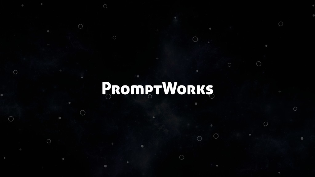 + + + + + + + + + + PromptWorks