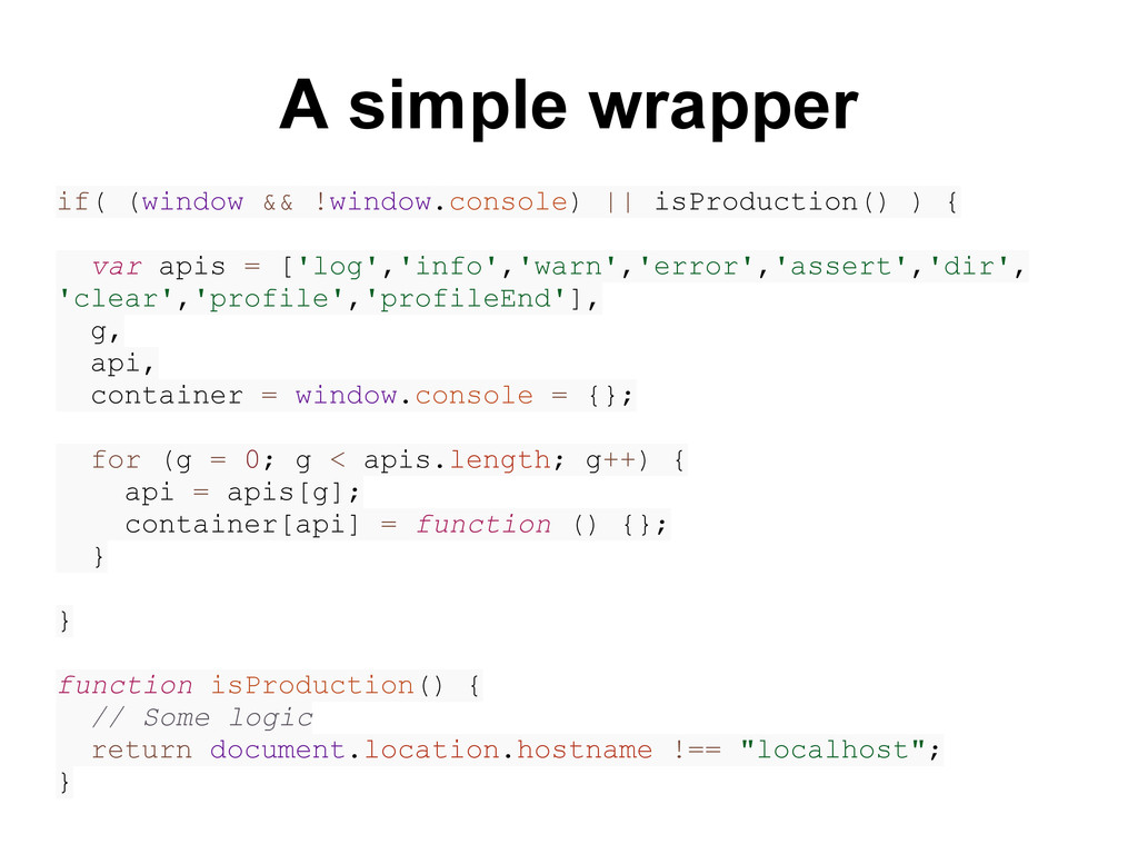 if( (window && !window.console) || isProduction...