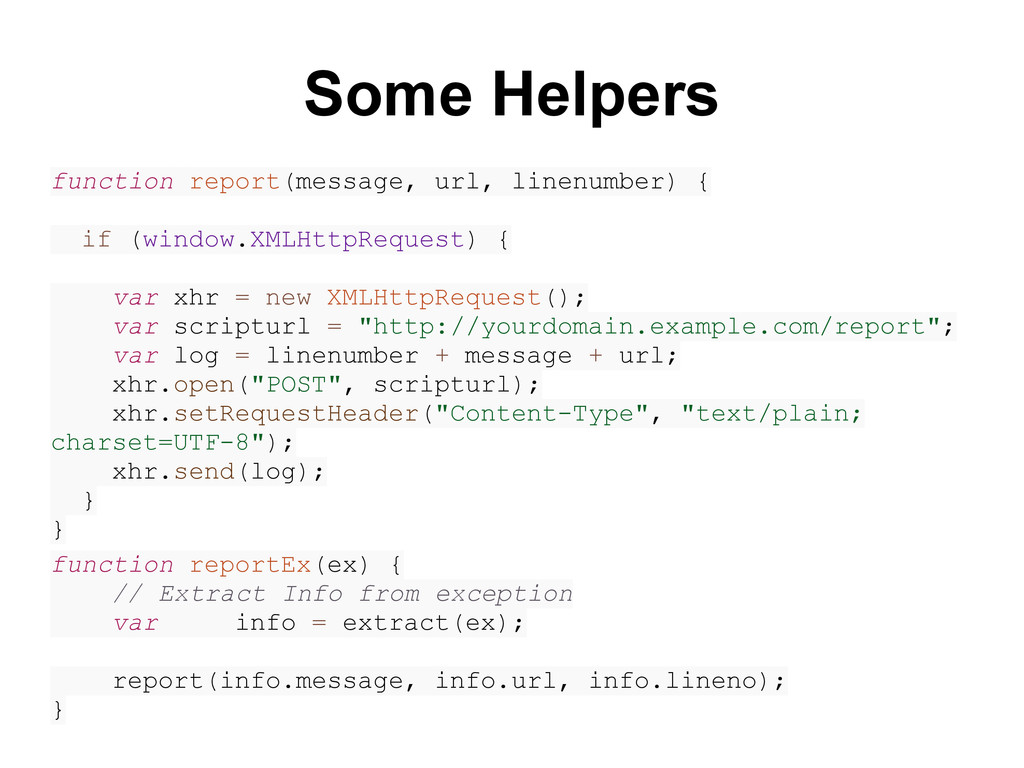 function report(message, url, linenumber) { if ...