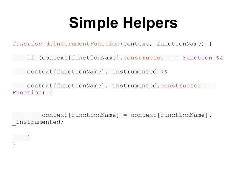 Simple Helpers function deinstrumentFunction(co...