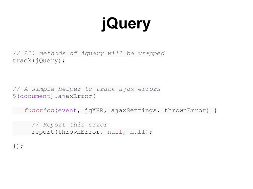 jQuery // All methods of jquery will be wrapped...
