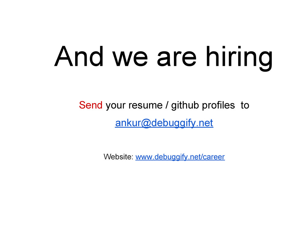 And we are hiring Send your resume / github pro...