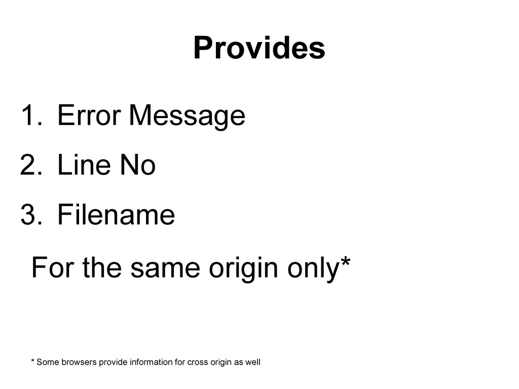 1. Error Message 2. Line No 3. Filename For the...