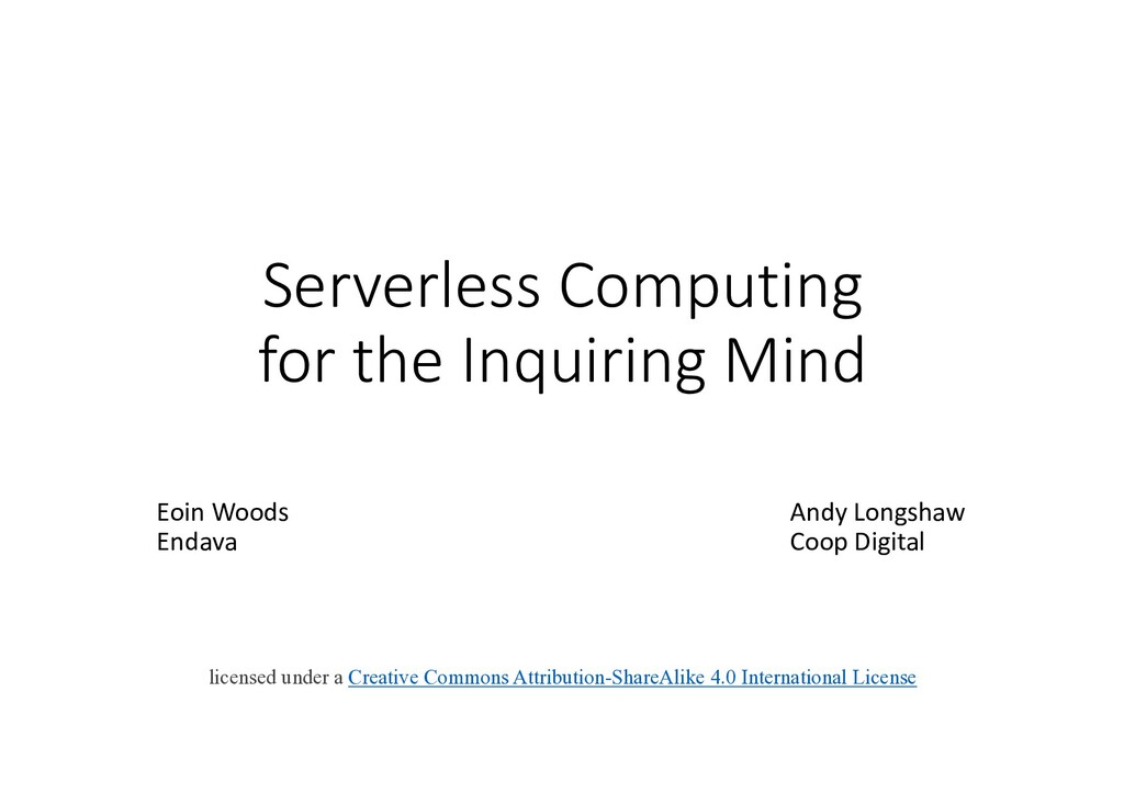 Serverless Computing for the Inquiring Mind Eoi...