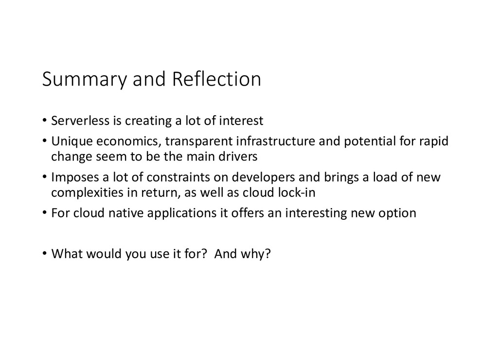 Summary and Reflection • Serverless is creating...