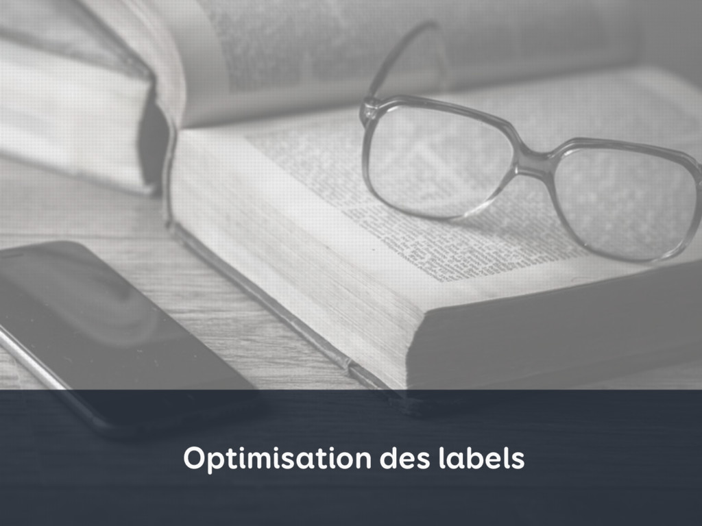 Optimisation des labels