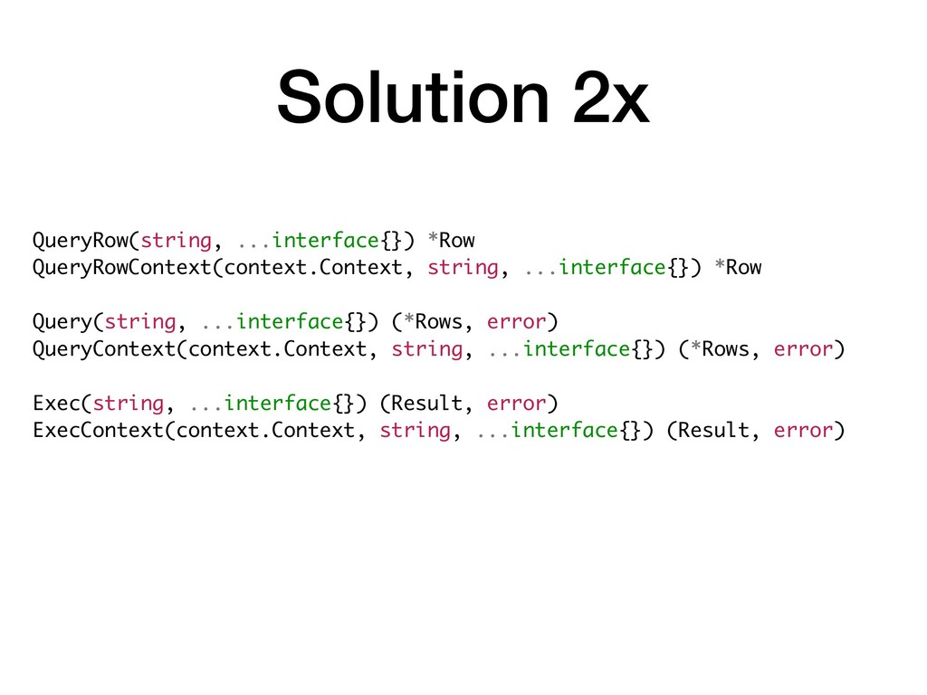 Solution 2x QueryRow(string, ...interface{}) *R...