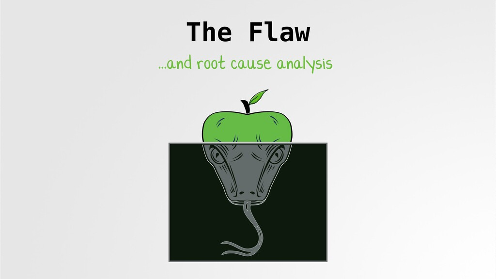 The Flaw ...and root cause analysis