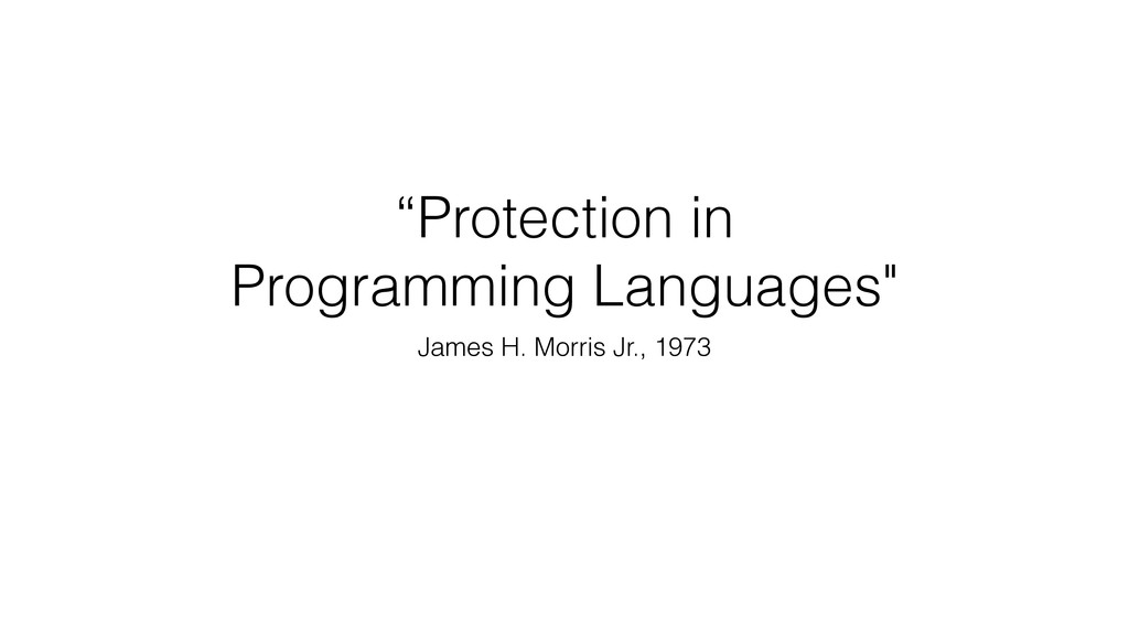 """""""Protection in Programming Languages"""" James H. ..."""