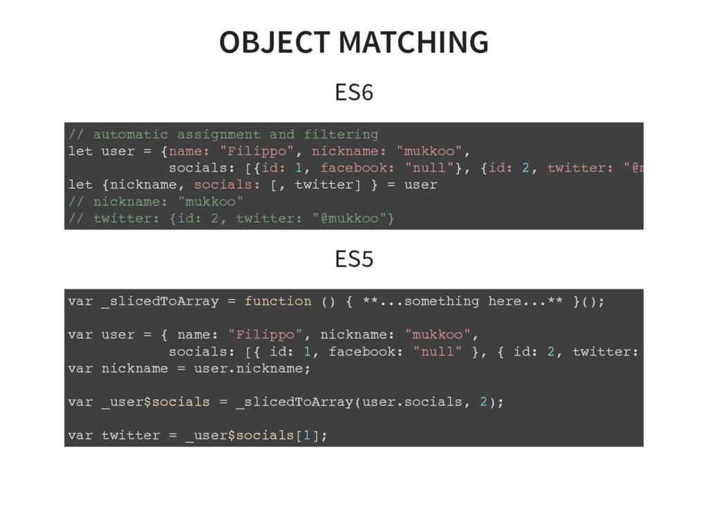 OBJECT MATCHING ES6 // automatic assignment and...