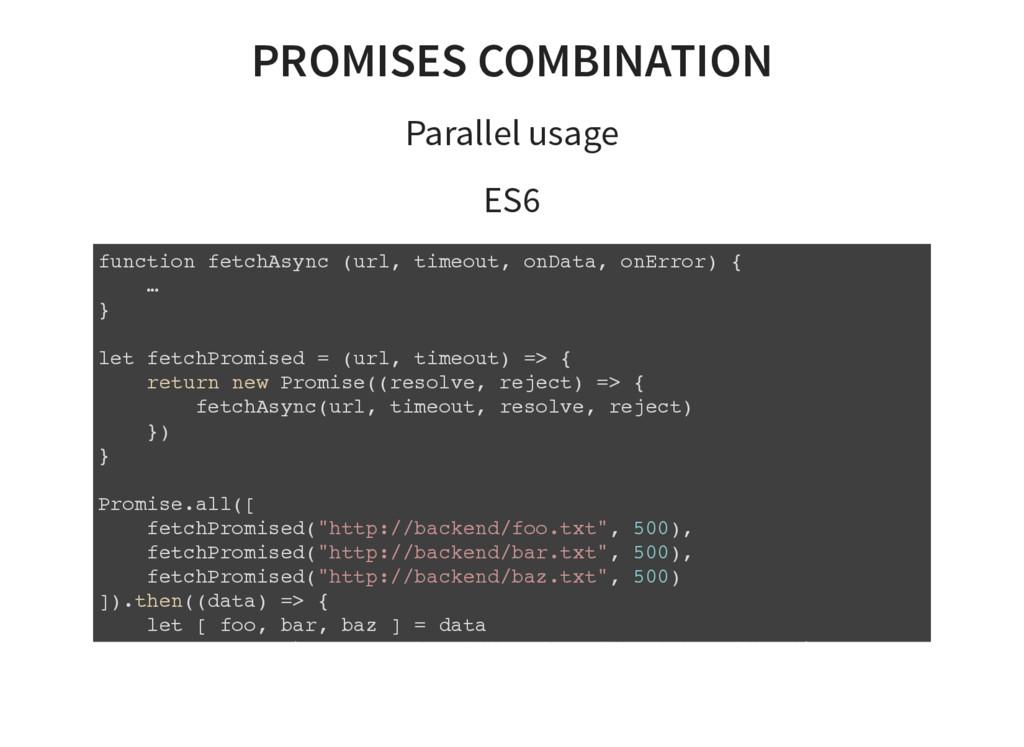 PROMISES COMBINATION Parallel usage ES6 functio...