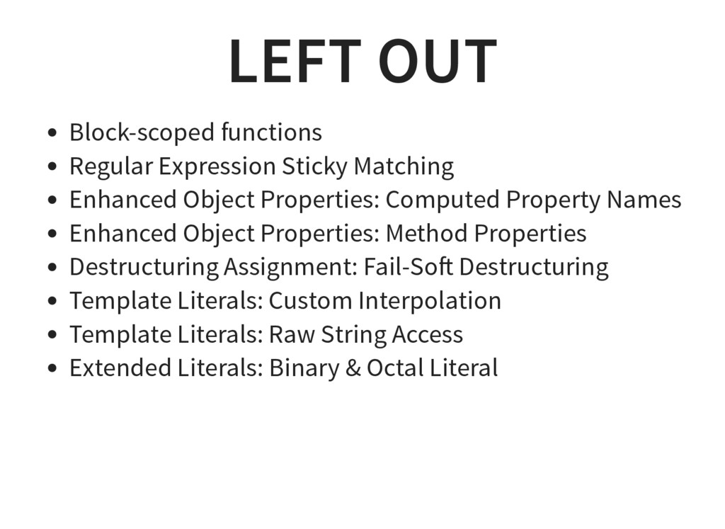 LEFT OUT Block-scoped functions Regular Express...