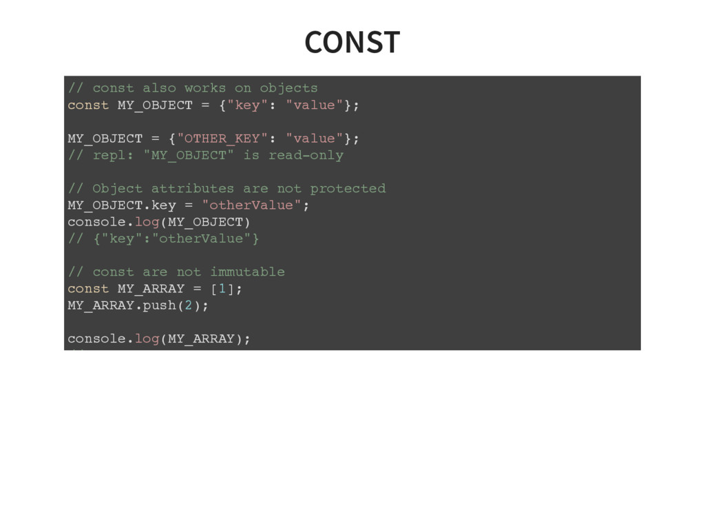 CONST // const also works on objects const MY_O...