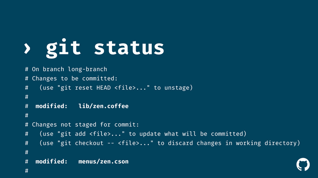 ! git status › # On branch long-branch # Change...