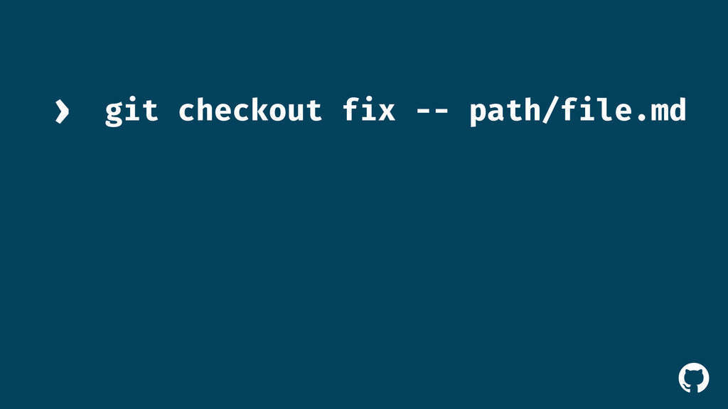 ! git checkout fix -- path/file.md ›