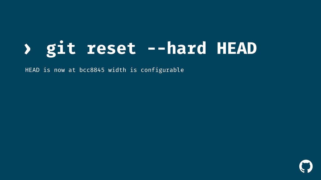 ! git reset --hard HEAD › HEAD is now at bcc884...