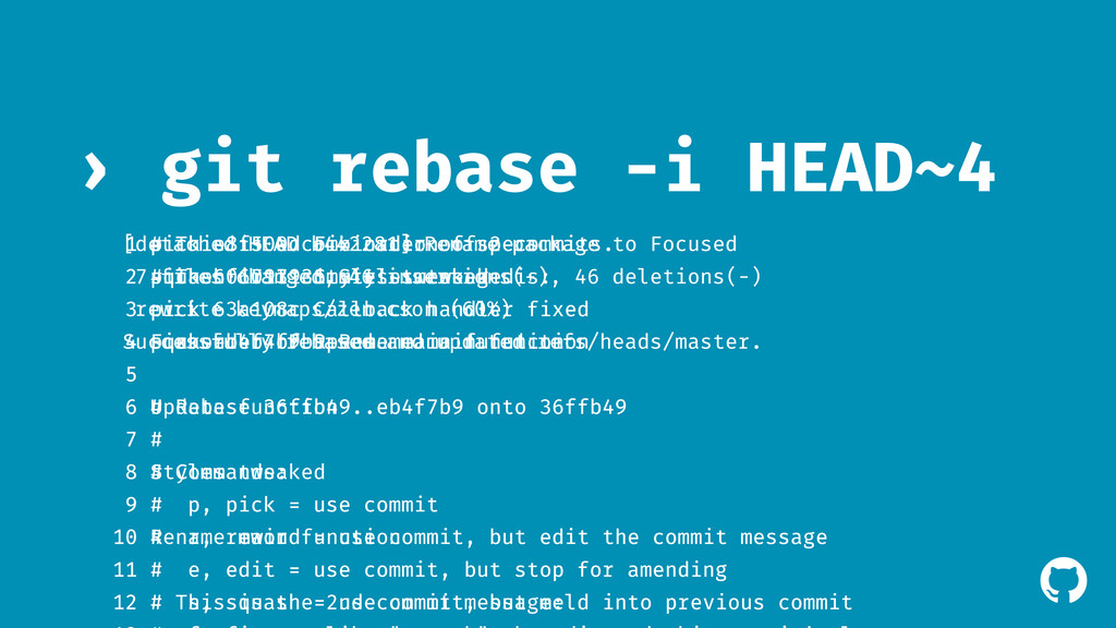 ! git rebase -i HEAD~4 › 1 pick e8f500d Fix ord...