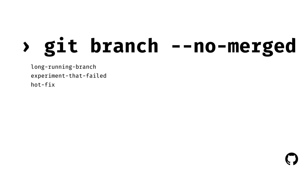 ! ! git branch --no-merged › long-running-branc...