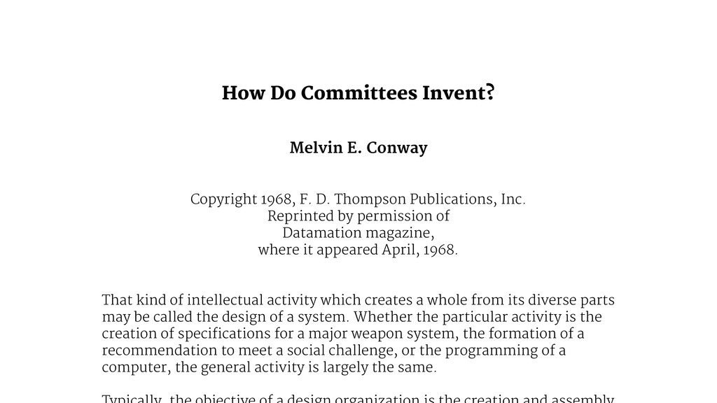 ! How Do Committees Invent?  Melvin E. Conway  ...