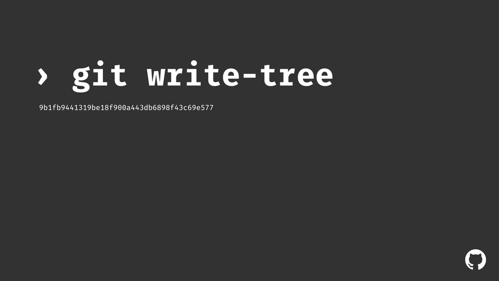 ! git write-tree › 9b1fb9441319be18f900a443db68...