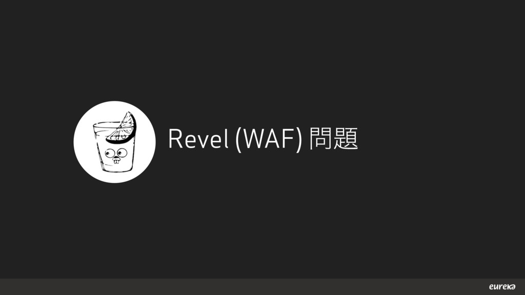 Revel (WAF) 