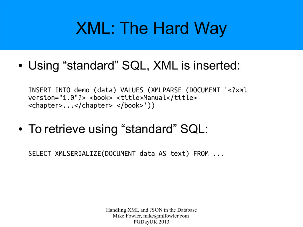 Handling XML and JSON in the Database Mike Fowl...