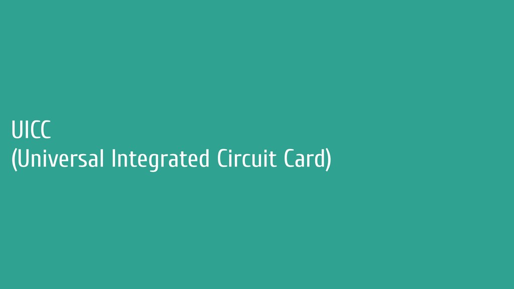 UICC (Universal Integrated Circuit Card)