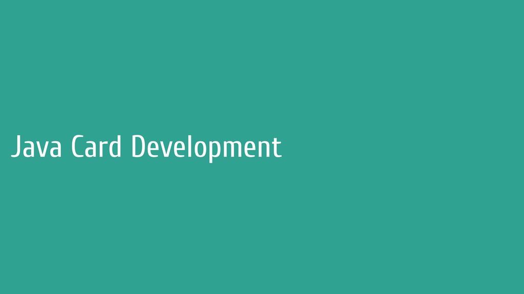 Java Card Development