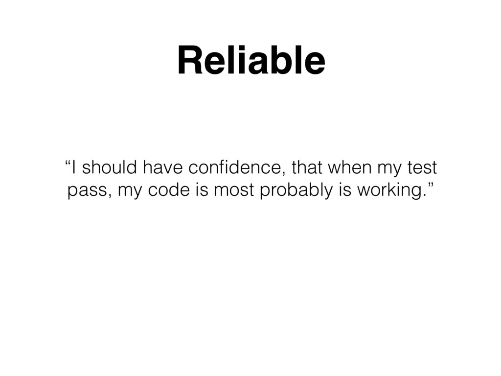 """I should have confidence, that when my test pas..."