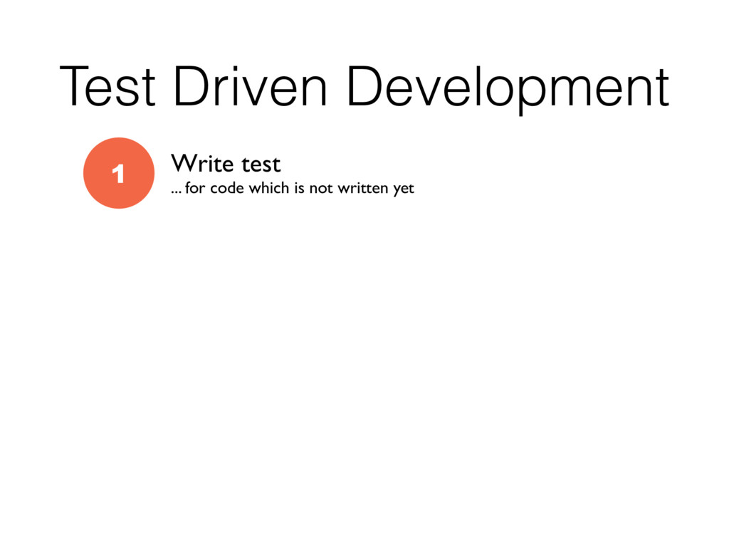 Test Driven Development 1 Write test ... for co...