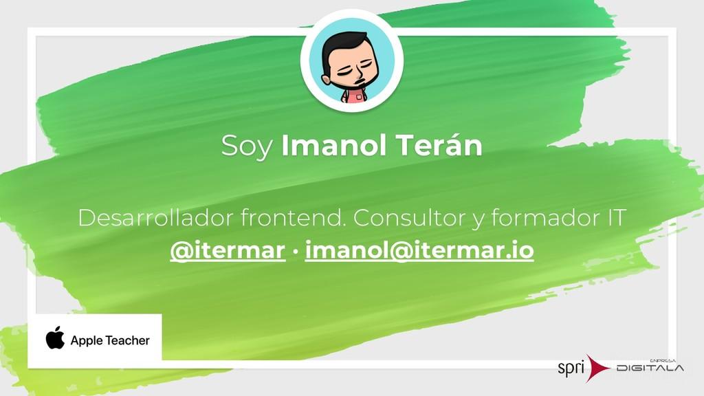 Soy Imanol Terán Desarrollador frontend. Consul...