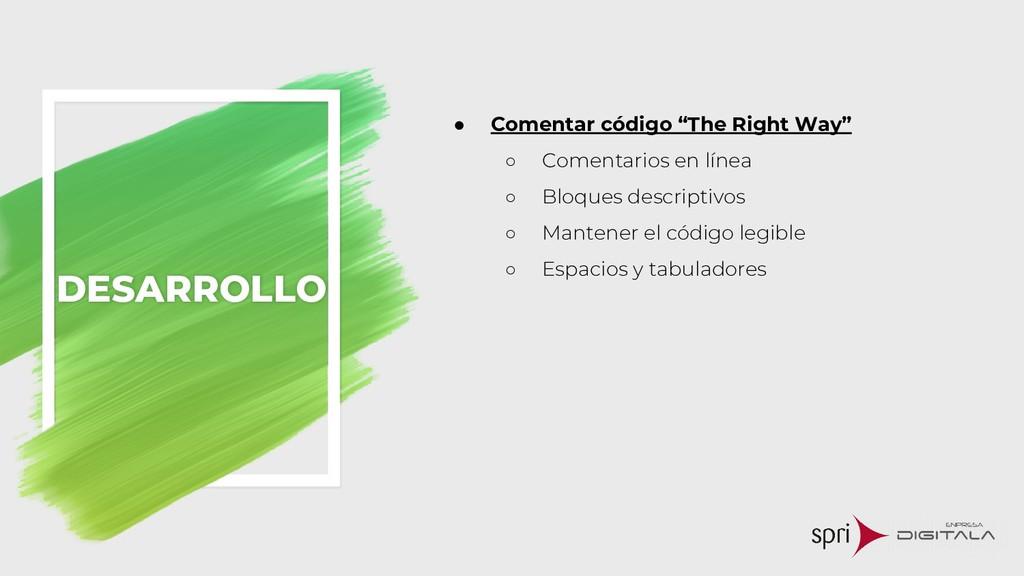 "● Comentar código ""The Right Way"" ○ Comentarios..."