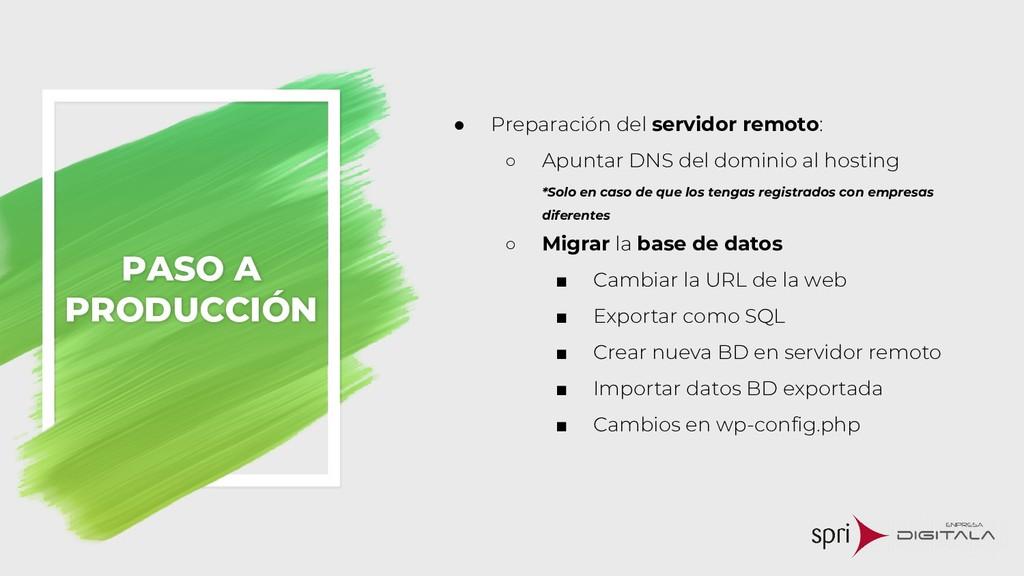 PASO A PRODUCCIÓN ● Preparación del servidor re...