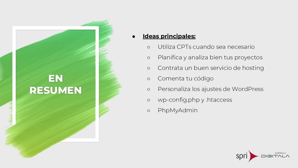 EN RESUMEN ● Ideas principales: ○ Utiliza CPTs ...