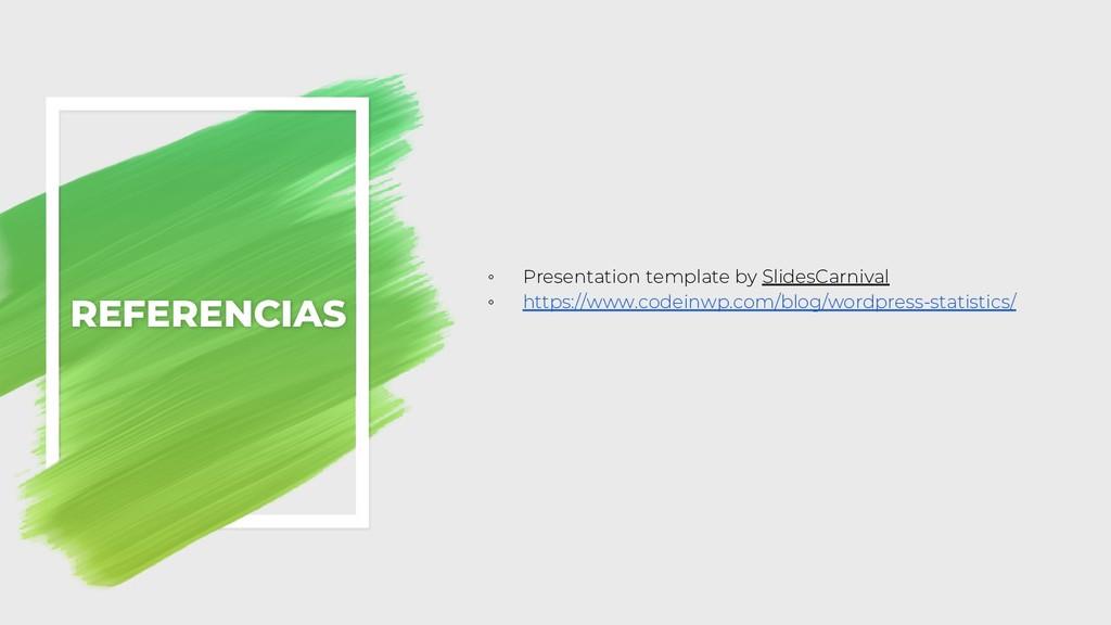 REFERENCIAS ◦ Presentation template by SlidesCa...