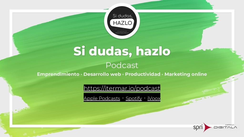 Si dudas, hazlo Podcast Emprendimiento · Desarr...