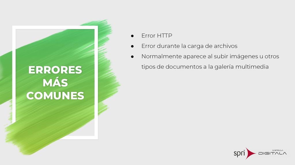 ERRORES MÁS COMUNES ● Error HTTP ● Error durant...