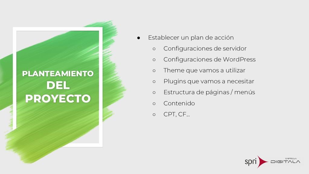 ● Establecer un plan de acción ○ Configuracione...