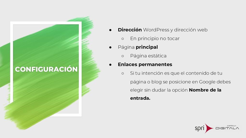 CONFIGURACIÓN ● Dirección WordPress y dirección...
