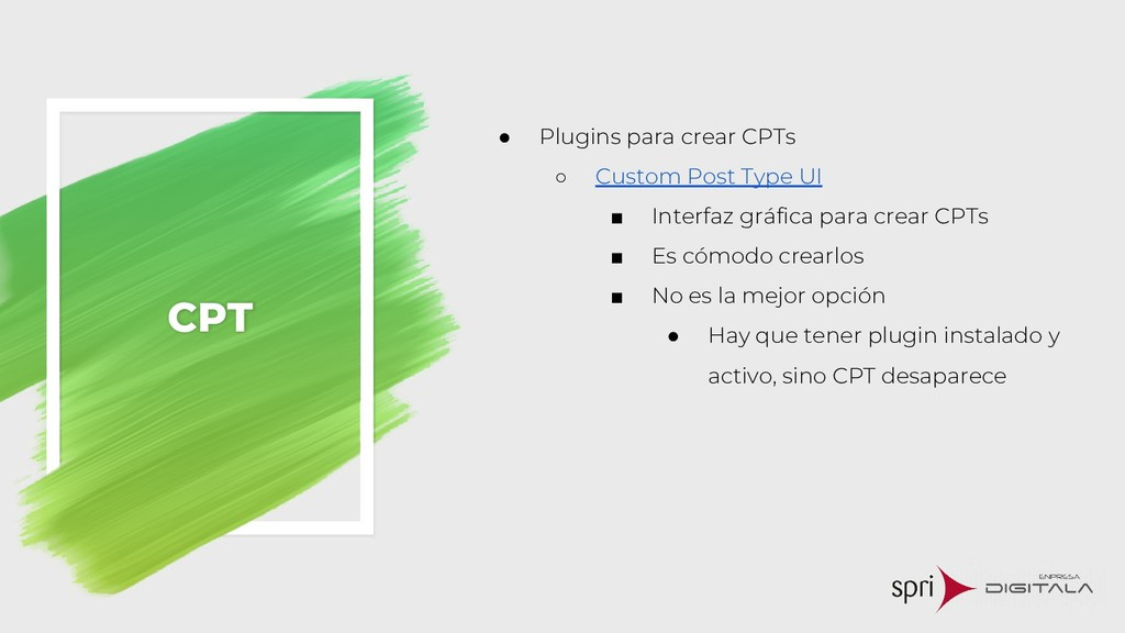 CPT ● Plugins para crear CPTs ○ Custom Post Typ...