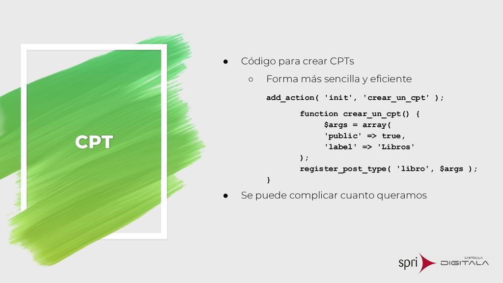 CPT ● Código para crear CPTs ○ Forma más sencil...