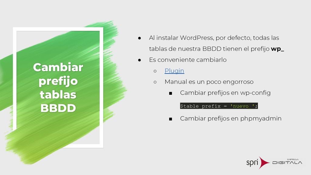 Cambiar prefijo tablas BBDD ● Al instalar WordP...