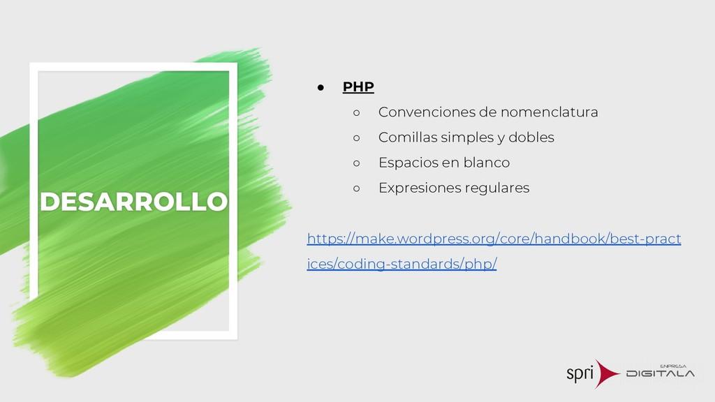 ● PHP ○ Convenciones de nomenclatura ○ Comillas...