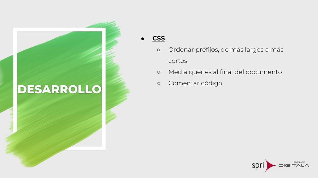 ● CSS ○ Ordenar prefijos, de más largos a más c...