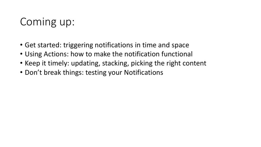 Coming up: • Get started: triggering notificati...