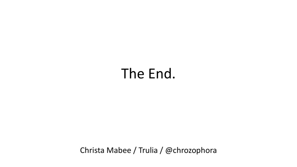 The End. Christa Mabee / Trulia / @chrozophora