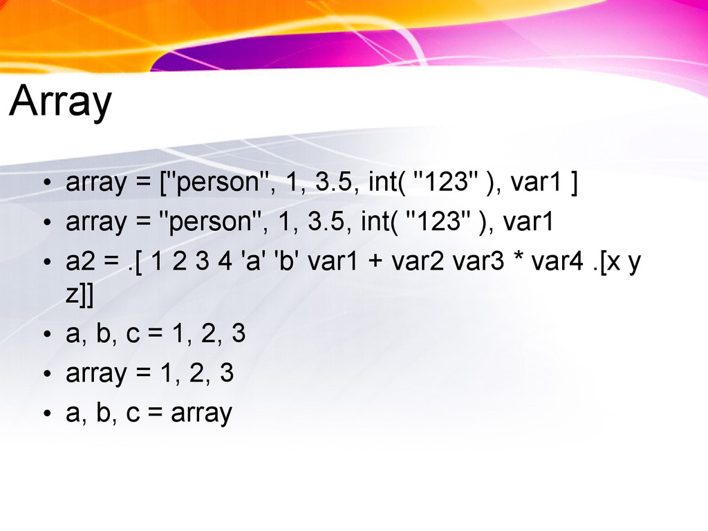 "Array • array = [""person"", 1, 3.5, int( ""123"" )..."