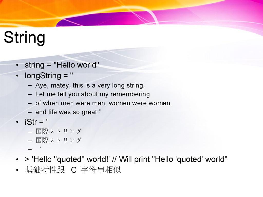 "String • string = ""Hello world"" • longString = ..."