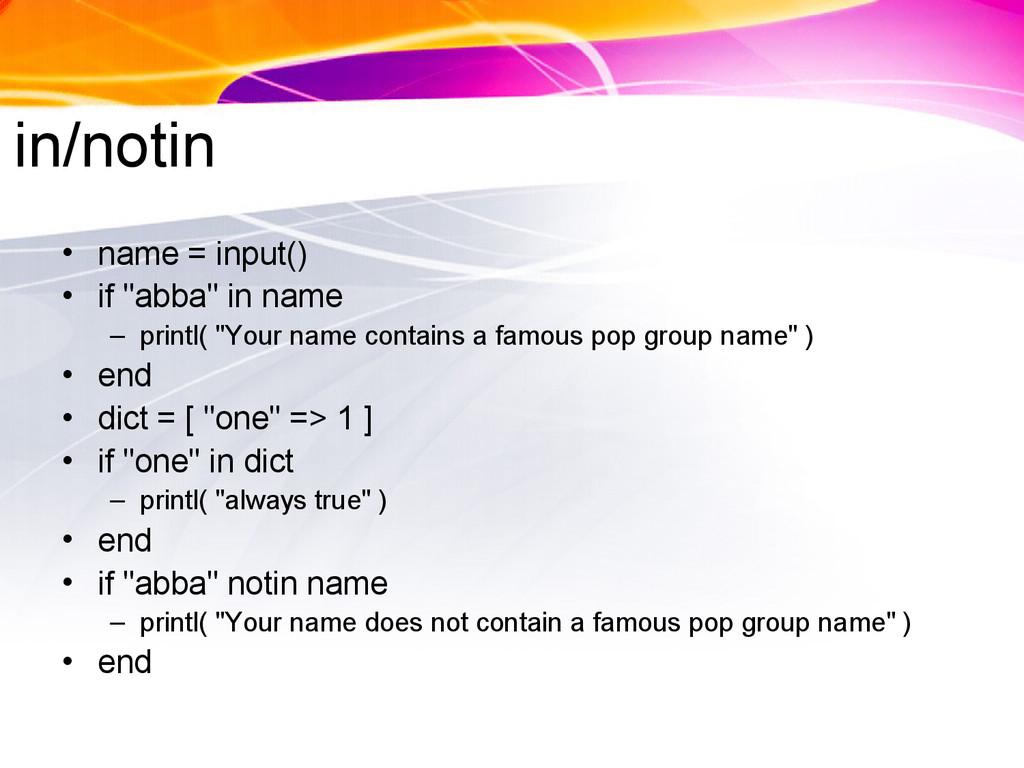 """in/notin • name = input() • if """"abba"""" in name –..."""