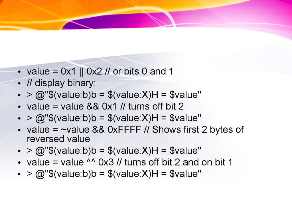 • value = 0x1 || 0x2 // or bits 0 and 1 • // di...